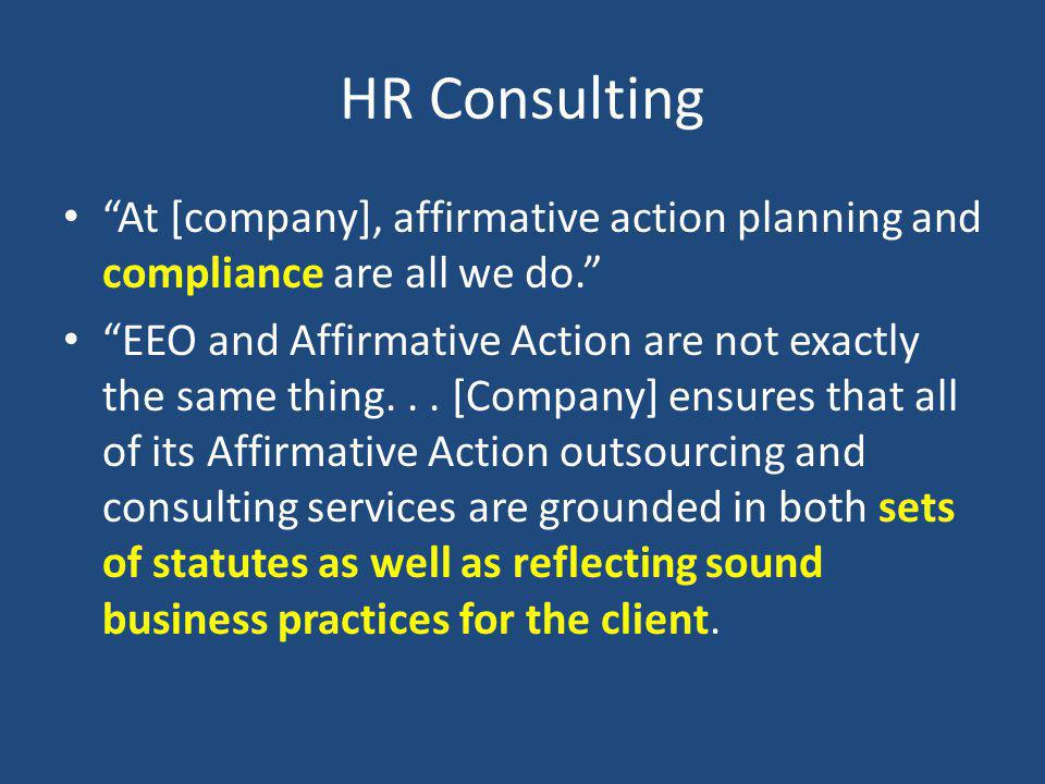 HR Consulting At [company], affirmative action planning and compliance are all we do.
